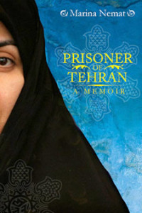 Prisoner of Tehran - by Marina Nemat: In 1982, 16-year-old Marina Nemat was arrested on false charges by iranian revolutionary guards and tortured in tehran's notorious evin prison. This is her testimony about how she survived and how an unfair love saved her. Prisoner Of Tehran is a testament to the power of love in the face of evil and injustice.